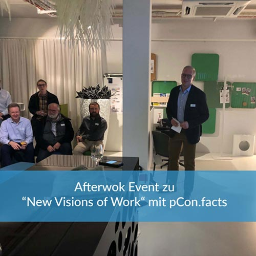 "Afterwok Event zu ""New Visions of Work"" mit pCon.facts"